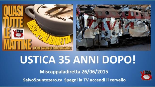 Miscappaladiretta 26/06/2015. Ustica 35 anni dopo