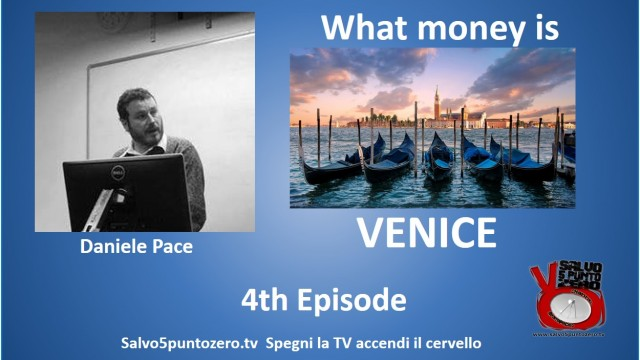 What Money is by Daniele Pace. 4th Episode. Venice