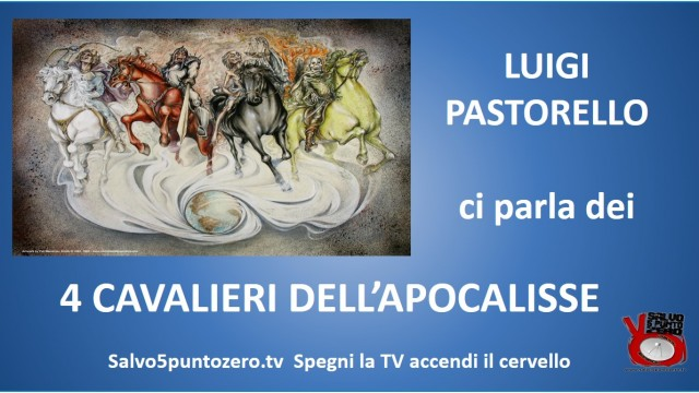 I Cavalieri dell'Apocalisse. Luigi Pastorello vi mostra le facce dei padroni del mondo. 30/07/2015