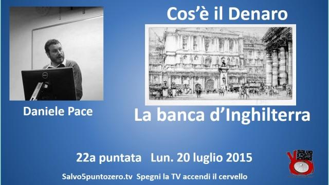 Cos'è il denaro di Daniele Pace. 22a Puntata. La banca d'Inghilterra. Parte 1a. 20/07/2015