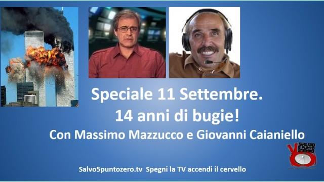 Speciale 11 Settembre. 14 anni di bugie. Con Massimo Mazzucco e Giovanni Caianiello. 14/09/2015