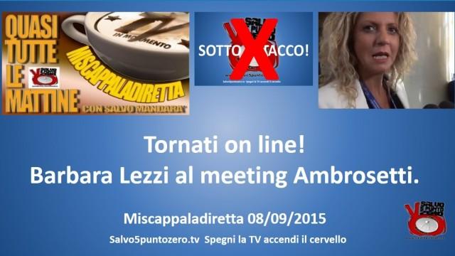Miscappaladiretta 08/09/2015. Tornati on line! Barbara Lezzi al meeting Ambrosetti.