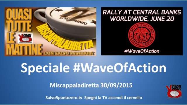 Miscappaladiretta 30/09/2015. Speciale #WaveOfAction con Mason Massy James