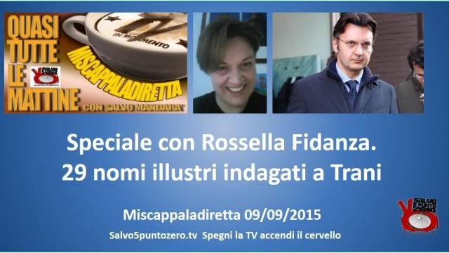 Miscappaladiretta 09/09/2015. Speciale con Rossella Fidanza. 29 nomi illustri indagati a Trani.