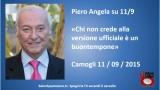 Piero Angela su 11 settembre chi non crede alla versione ufficiale è un buontempone! Camogli, 11/09/2015