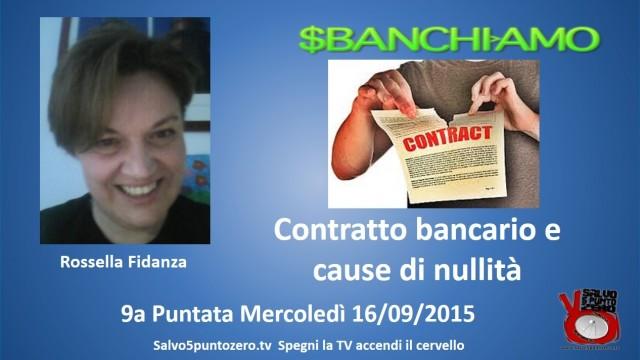 Sbanchiamo di Rossella Fidanza. 9a Puntata. Contratto bancario e cause di nullità. 17/09/2015