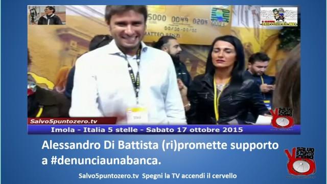 Alessandro Di Battista (ri)promette supporto a #denunciaunabanca! #imola #italia5stelle. 17/10/2015