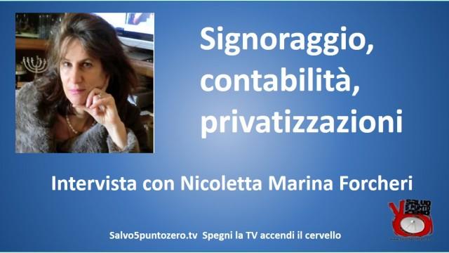 Signoraggio, contabilità, privatizzazioni. Intervista con Nicoletta Marina Forcheri. 22/10/2015