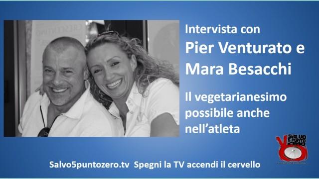 Il vegetarianesimo possibile anche nell'atleta. Intervista con Pier Venturato e Mara Besacchi. 06/10/2016