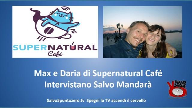 Max e Daria di Supernatural Café intervistano Salvo Mandarà. 05/10/2015.