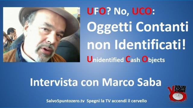 UFO? No, UCO: Oggetti Contanti non Identificati. Intervista con Marco Saba. 23/10/2015
