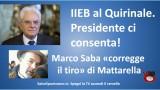 IIEB al Quirinale. Presidente ci consenta! Marco Saba 'corregge il tiro' di Mattarella. 26/10/2015