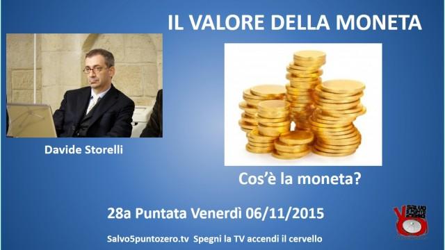 Il valore della moneta di Davide Storelli. 28a Puntata. Cos'è la moneta? 06/11/2015.