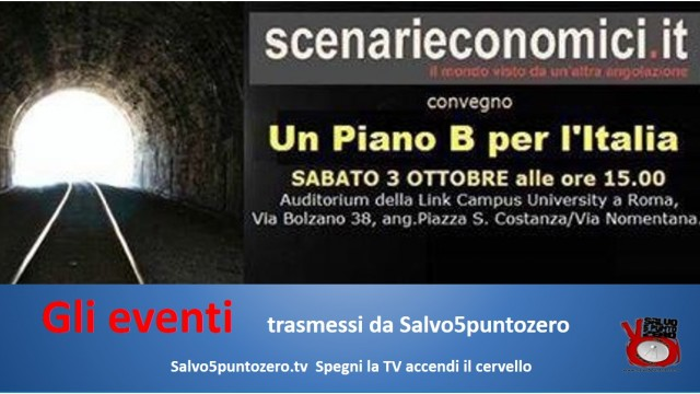 """Gli eventi trasmessi da Salvo5puntozero: scenari economici """"Un piano B per l'Italia"""". Parte 2/3. Dibattito con i politici. 03/10/2015"""