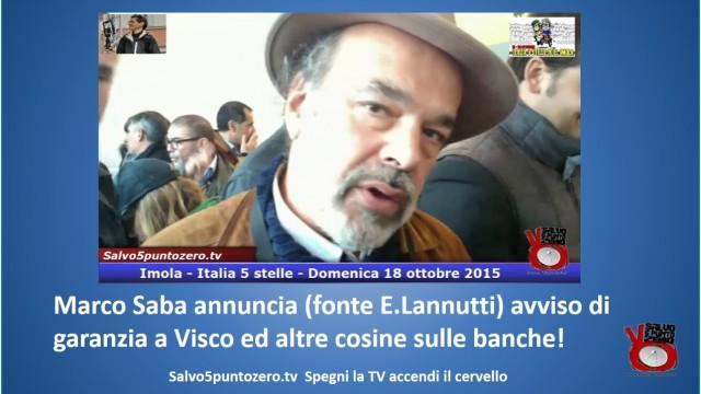 Marco Saba annuncia (fonte E.Lannutti) avviso di garanzia a Visco ed altre cosine sulle banche! #imola #italia5stelle. 18/10/2015.