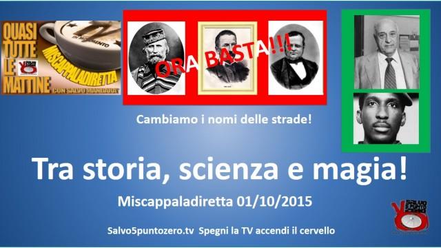 Miscappaladiretta 01/10/2015. Tra storia, scienza e magia!