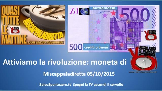 """Miscappaladiretta 05/10/2015. Attiviamo la rivoluzione: """"moneta"""" di Salvo5puntozero!"""