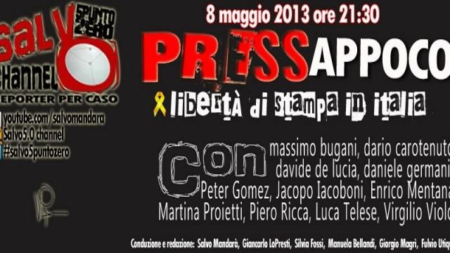 PRESSappoco, libertà di stampa in Italia. 08/05/2013