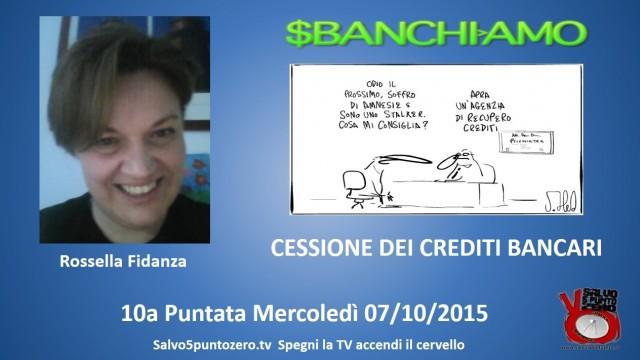 Sbanchiamo di Rossella Fidanza. 10a Puntata. Cessione dei crediti bancari. 07/10/2015