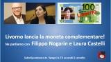Livorno lancia la moneta complementare! Ne parliamo con Filippo Nogarin e Laura Castelli. 04/11/2015
