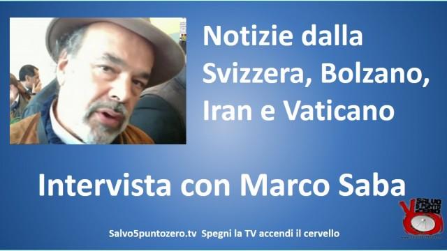 Notizie dalla Svizzera, Bolzano, Iran e Vaticano! Intervista con Marco Saba. 02/11/2015