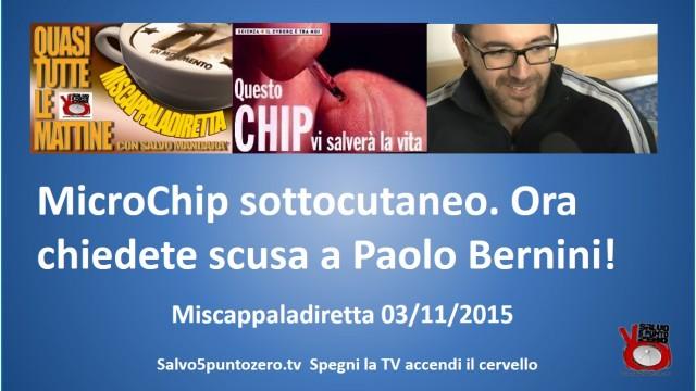 Miscappaladiretta 03/11/2015. Microchip sottocutaneo: ora chiedete scusa a Paolo Bernini!