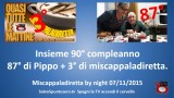 Miscappaladiretta by night 07/11/2015. Insieme 90° compleanno: 87° di Pippo + 3° di miscappaladiretta!