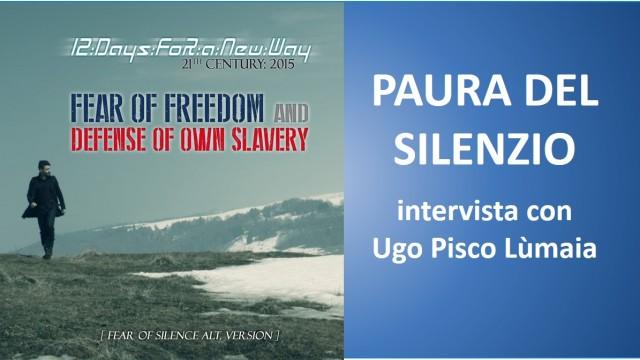 Paura del silenzio! Intervista con Ugo Pisco Lùmaia. 01/03/2016