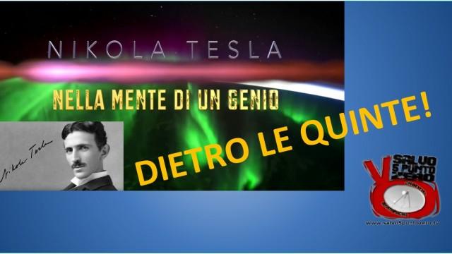Documentario Nikola Tesla – Nella mente di un genio. DIETRO LE QUINTE!