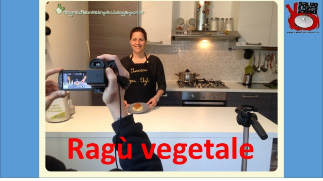 Ragù vegetale. Ricette 'umane' con l'ingrediente in più con Francesca Geloni. 1a Puntata. 11/04/2016