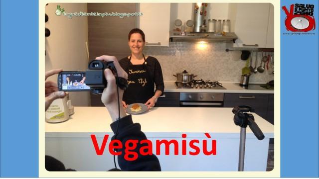 Vegamisù! Ricette 'umane' con l'ingrediente in più con Francesca Geloni. 2a Puntata. 18/04/2016