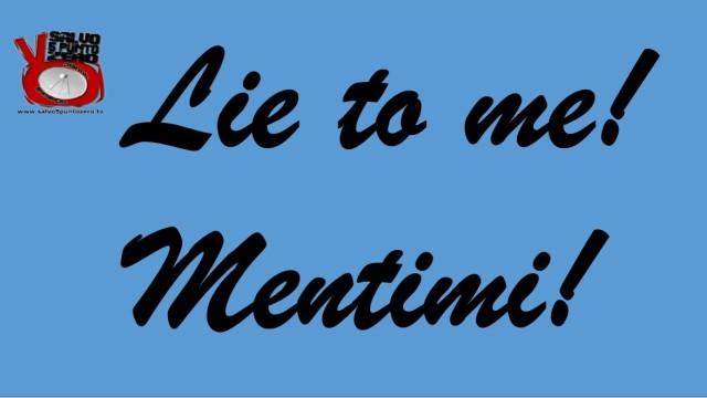 Lie to me – mentimi! Parliamo di false flags con Rosario Marcianò, Mario Quaranta e Tommaso Minniti. 25/07/2016