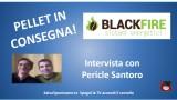 Blackfire: PELLET IN CONSEGNA! Nuovo aggiornamento con Pericle Santoro. 13/09/2016.
