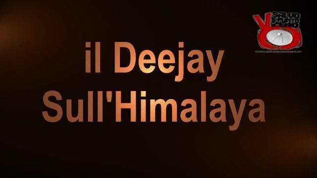 Il Deejay sull'Himalaya. Intervista con Achille Spartà. 31/12/2016
