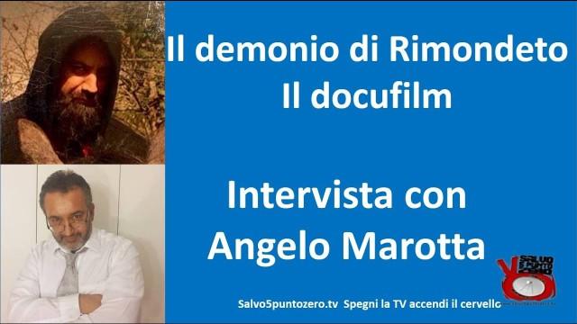 ll demonio di Rimondeto – il docufilm. Intervista con Angelo Marotta. 02/12/2016