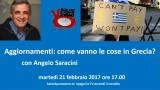 Aggiornamenti: come vanno le cose in Grecia? Con Angelo Saracini. Martedì 21 febbraio ore 17.00
