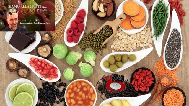Combinazioni alimentari. Siamo alla frutta…e verdura. Con il Dottor Giuseppe Cocca. 20a Puntata. 21/03/2017