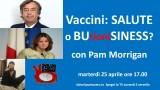 Vaccini: SALUTE o BUrioniSINESS? Con Pam Morrigan. Martedì 25 aprile ore 17.00