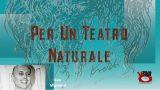 Per un teatro naturale. Di Leo Mignemi. 12a e ultima Puntata. 05/07/2017.