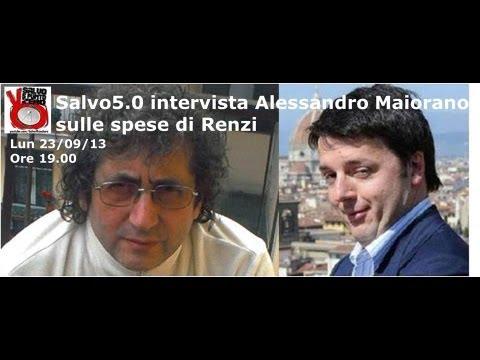Salvo5.0. Alessandro Maiorano ci parla delle spese di Matteo Renzi. 23/09/2013