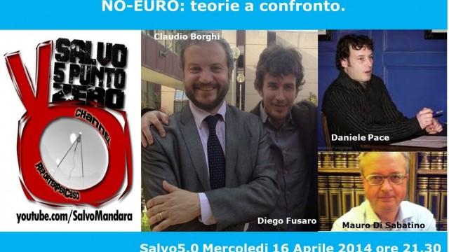 Salvo5.0. NO-Euro: teorie a confronto!