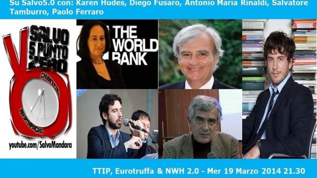 Salvo5.0. TTIP, Eurotruffa e NWH 2.0