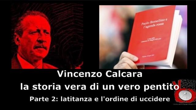 Intervista a Vincenzo Calcara. Parte 2°: latitanza e l'ordine di uccidere