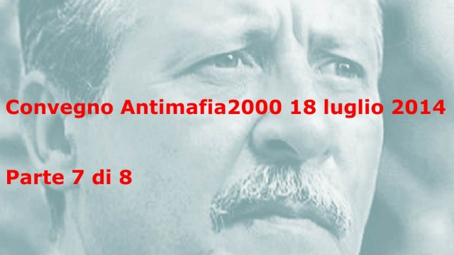 Convegno Antimafia2000 Parte7: Antonio Ingroia