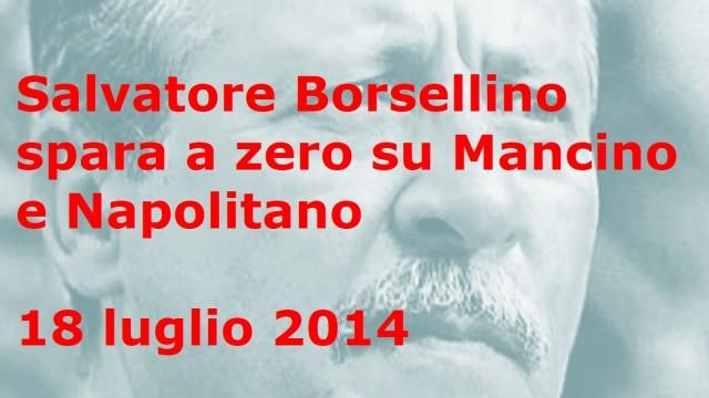 Salvatore Borsellino spara a zero su Mancino e Napolitano