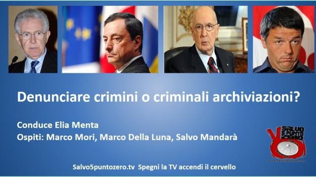 Denunciare crimini o criminali archiviazioni? 17/09/2014