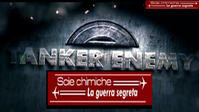 Documentario: Scie chimiche La guerra Segreta. Cortesemente concesso da Tanker Enemy