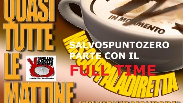 Miscappaladiretta 01/09/2014. Salvo5puntozero parte con il FULL TIME!