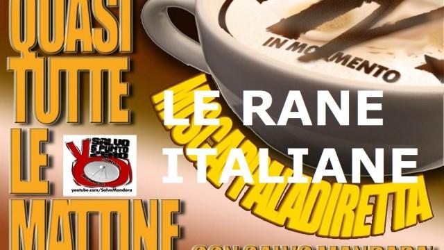 Miscappaladiretta 02/09/2014. Le rane italiane!
