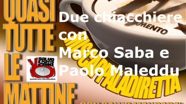 Miscappaladiretta 04/09/2014. Due chiacchiere con Marco Saba e Paolo Maleddu